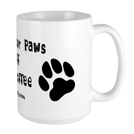 Keep Your Paws Off My Coffee - Large