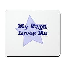 My Papa Loves Me Mousepad