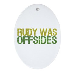 Rudy Was Offsides Oval Ornament