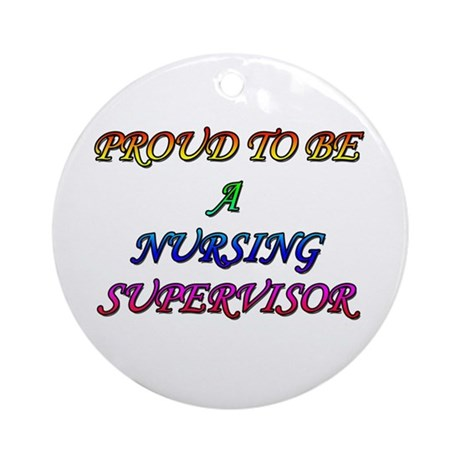 NURSING SUPERVISOR Ornament (Round)