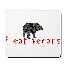I Eat Vegans 2 Mousepad