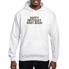 Happy Birthday Baby Jesus Hoodie