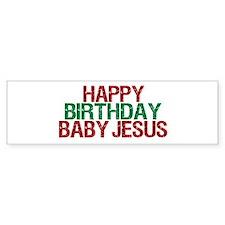 Happy Birthday Baby Jesus Bumper Bumper Sticker