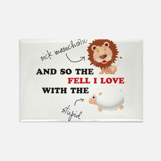 And so the Lion fell in love Rectangle Magnet
