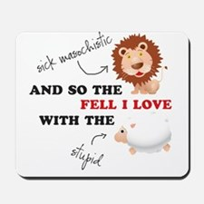 And so the Lion fell in love Mousepad
