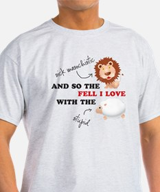 And so the Lion fell in love T-Shirt