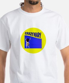 Crazy Mary Shirt