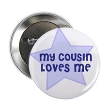 "My Cousin Loves Me 2.25"" Button (10 pack)"