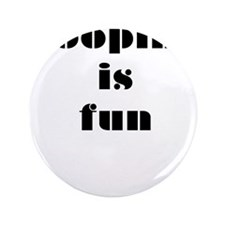 """Pooping is Fun 3 3.5"""" Button"""