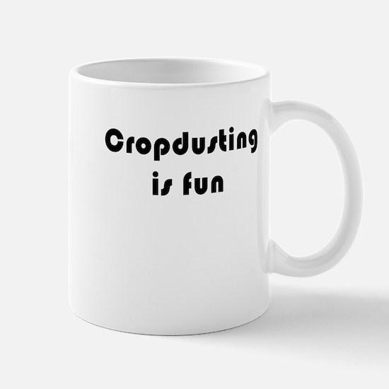 Cropdusting is Fun 1 Mug