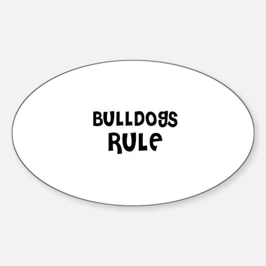 BULLDOGS RULE Oval Decal