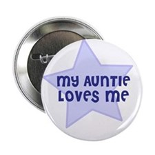 My Auntie Loves Me Button