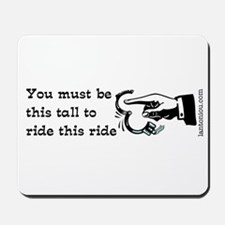 You must be this tall Mousepad