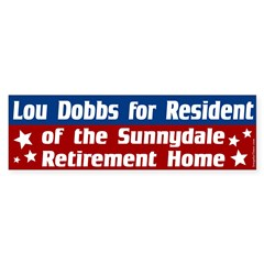 Lou Dobbs for Resident Bumper Bumper Sticker