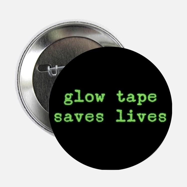 """Glow Tape Saves Lives 2.25"""" Button"""