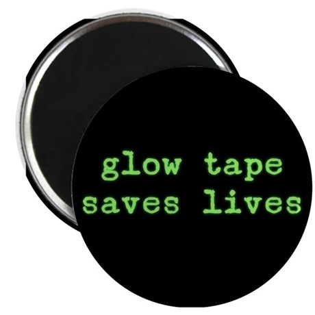 Glow Tape Saves Lives Magnet