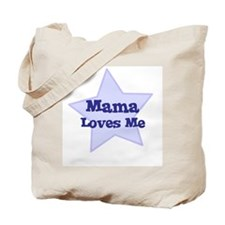 Mama Loves Me Tote Bag