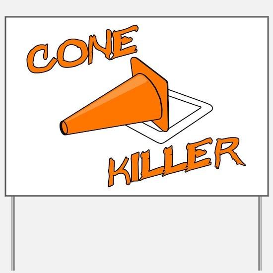 Cone Killer Yard Sign