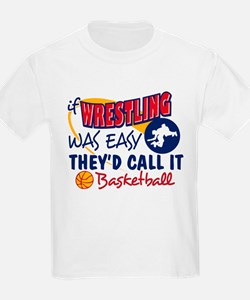 Wrestling Was Easy T-Shirt