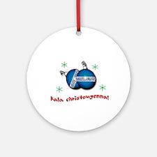 NEW!! KALA CHRISTOUGENNA! Ornament (Round)