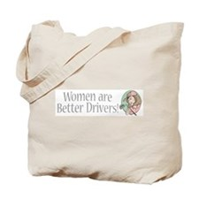 Women Are Better Drivers Tote Bag