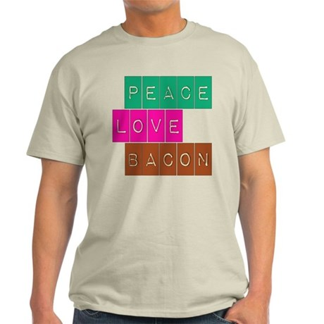 Peace Love and Bacon Light T-Shirt