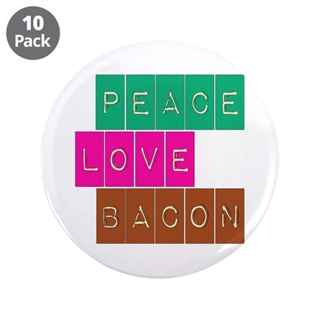 """Peace Love and Bacon 3.5"""" Button (10 pack)"""