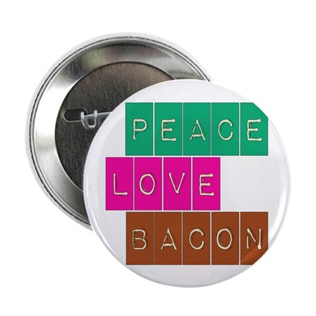 "Peace Love and Bacon 2.25"" Button (10 pack)"
