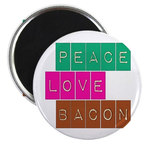 "Peace Love and Bacon 2.25"" Magnet (10 pack)"