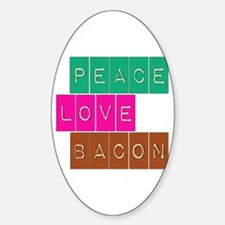 Peace Love and Bacon Oval Decal