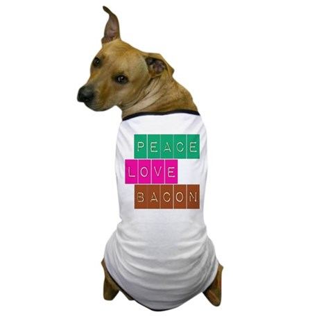 Peace Love and Bacon Dog T-Shirt