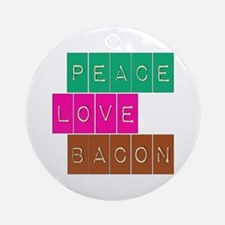 Peace Love and Bacon Ornament (Round)