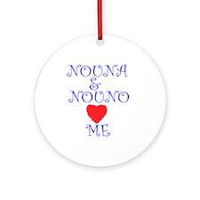 NOUNA AND NOUNO LOVE ME Ornament (Round)