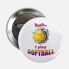 "Yeah I play softball 2.25"" Button"