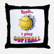 Yeah I play softball Throw Pillow