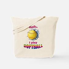 Yeah I play softball Tote Bag