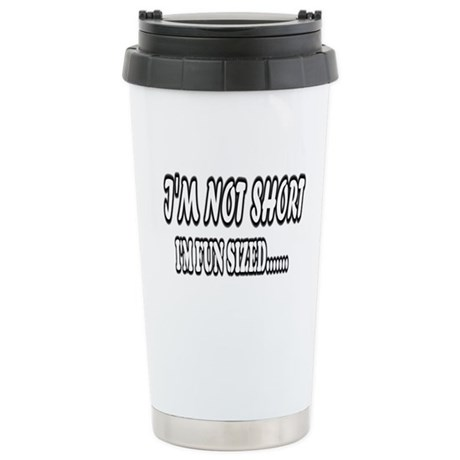 IM NOT SHORT Stainless Steel Travel Mug