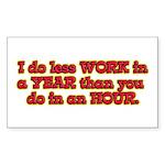 Less Work Rectangle Sticker