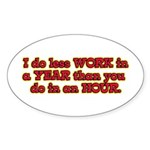 Less Work Oval Sticker