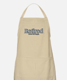 Retired: Broke But Happy Apron