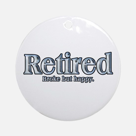 Retired: Broke But Happy Ornament (Round)