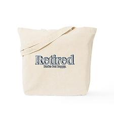 Retired: Broke But Happy Tote Bag