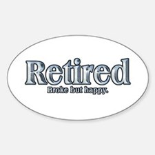 Retired: Broke But Happy Oval Decal