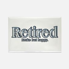 Retired: Broke But Happy Rectangle Magnet