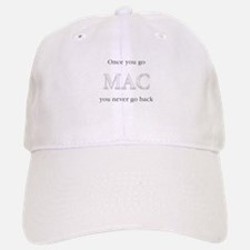 Once You Go Mac You Never Go Baseball Baseball Cap