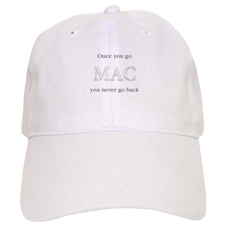 Once You Go Mac You Never Go Cap
