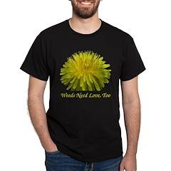 Weeds Need Love Black T-Shirt