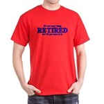 Not Easy Being Retired Dark T-Shirt