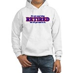 Not Easy Being Retired Hooded Sweatshirt