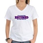 Not Easy Being Retired Women's V-Neck T-Shirt